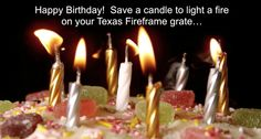 Birthday Card Gif, To Build A Fire, Fireplace Grate, Yummy Cakes, Close Up, Birthday Candles, Don't Forget, Texas, Watch