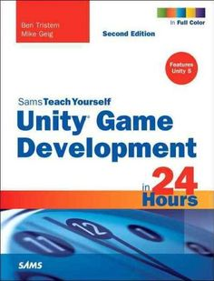 Sams Teach Yourself Unity Game Development in 24 Hours