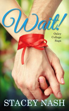 I Heart YA Books: Excerpt and Giveaway for 'Wait! (Oxley College Saga #2)' by Stacey Nash