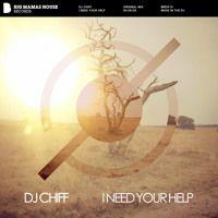 DJ Chiff - I Need Your Help Beatport: http://btprt.dj/1GAVjnV iTunes: http://apple.co/1dldfGH Amazon: http://amzn.to/1EwVCh9