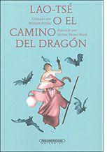 Libros: Lao-Tsé o el camino del Dragón, Miriam Henke, Literatura juvenil