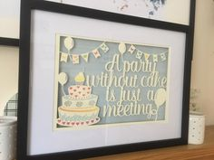 A party without cake is just a meeting paper cutting template Paper Cutting Templates, Cake, Party, Decor, Decoration, Mudpie, Parties, Dekoration, Inredning
