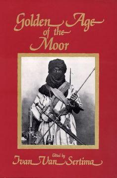 ivan van sertima books | Read a Book. The Golden Age of the Moor. By Ivan Van Sertima.