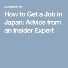 We talked with a guy who has been helping people get jobs in Japan for 10 years. His advice can help you get a job in Japan.