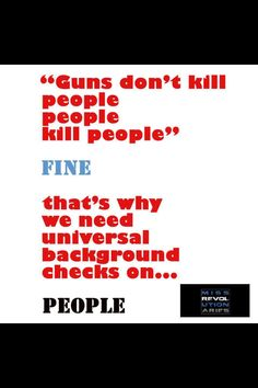 Background checks for ALL people buying guns, not just 40%!