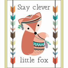 <h1>Wild & Free - Stay Clever Little Fox</h1> The perfect addition to your woodland or tribal nursery. Our Stay Clever Little Fox Nursery Art is available as a digital download and can be printed at home or with your favorite print house. We've made this print available as a 16x20 so you can print it as either an 8x10 or 16x20. See additional details below. Would you like me to print this for you instead? I'd be happy to do that. Just send me a <a href&#...