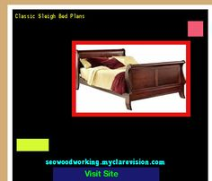Classic Sleigh Bed Plans 203945 - Woodworking Plans and Projects!