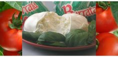 Burrata is made from fresh mozzarella and cream and ideal with tomato slices.