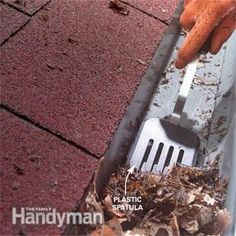 Use a plastic spatula to scoop leaves An old plastic spatula makes a great tool for cleaning debris from gutters. It doesn't scratch up the gutter, and you can cut it with snips to fit gutter contours. Grime wipes right off the spatula too, making clea The Family Handyman, Diy Cleaning Products, Cleaning Hacks, Gutter Cleaning, Home Maintenance Schedule, Mobile Home Repair, Clean Sweep, Cleaning Business, Diy Cleaners