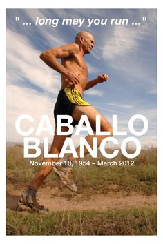 Caballo Blanco...interesting guy