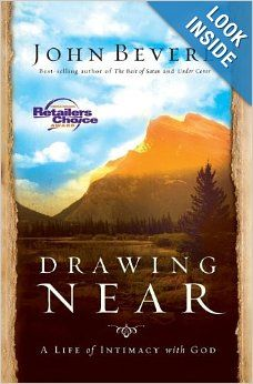 Drawing Near: A Life of Intimacy with God: John Bevere: 9781599510095: Amazon.com: Books