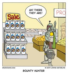 """""""Bounty Hunter"""" by Lonnie Easterling of . Thanks to Boba Fett Fan Club for the pic. Chasseur De Primes, Mal Humor, Funny Humor, Nerd Humor, Humor Quotes, It's Funny, Star Wars Jokes, Star Wars Pictures, Jokes"""