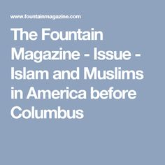 The Fountain Magazine - Issue - Islam and Muslims in America before Columbus Muslims In America, Learning Theory, Constructivism, Native American History, World History, Fountain, Islam, Magazine, Teaching