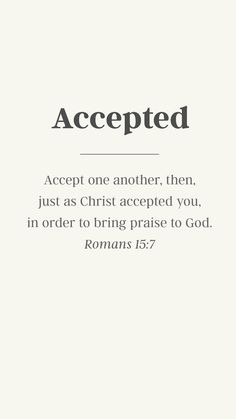God calls you accepted!