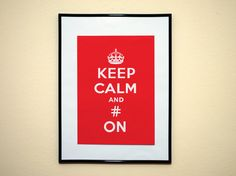 Keep Calm and Hashtag On Popular Saying by EverythingHashtag, $8.99
