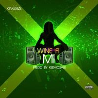 NEW : Kingsize - Wine fi Me is now on SoundCloud