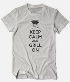 Keep Calm and Grill on funny grilling cooking bbq by TeeRiot, $11.95  #keepcalm #humor #funny #humorous #clothing #fashion #apparel #tshirt #tee #shirt #cook #chef #grilling #bbq #barbecue