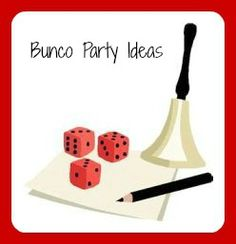 Bunco:  Bunco party ideas