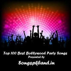 Bollywood Party Songs, Bollywood Party Songs Download, Download Bollywood Party Songs, Bollywood Dance Party Mp3 Songs Free Download, Party Songs Playlist