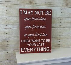 Valentines Gift for Him - Valentines Gift for Her - Valentine's Day Decor - Rustic Wood Sign - I May Not Be Your First © no marriage line by KyMadeCrafts on Etsy