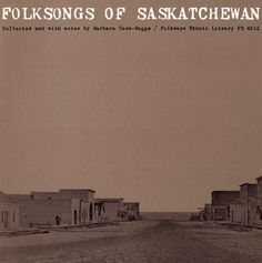 These folk tunes reflect the great humor and humility of Saskatchewan inhabitants, be they long-time locals or newcomers, that has developed as all have had to negotiate life in a harsh climate and vast, isolated space.