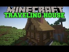 Minecraft: TRAVELING HOUSE MOD (PICK UP STRUCTURES AND MOVE THEM!) Mod Showcase
