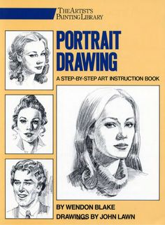 Blake lawn portrait drawing a step-by-step art instruction book