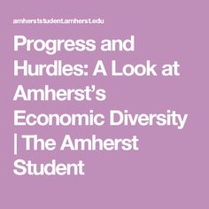 Progress and Hurdles: A Look at Amherst's Economic Diversity | The Amherst Student