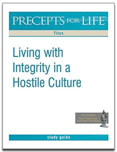 Titus - Living with Integrity in a Hostile Culture - Precepts for Life - Free Download Study Guide - a study guide for the radio / tv broadcast series by Kay Arthur (Covers whole book of Titus).  Also available for FREE download are the Observation Worksheets and extra material (map) referenced in the show.