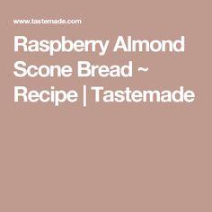 Raspberry Almond Scone Bread ~ Recipe | Tastemade