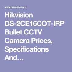 Hikvision DS-2CE16COT-IRP Bullet CCTV Camera Prices, Specifications And…