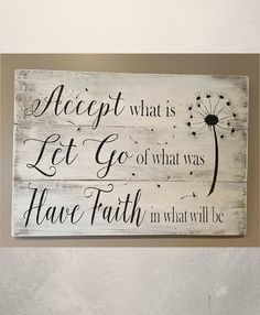 Accept what is Let Go of what was Have Faith in what will be sign, pallet sign, wood sign, home decor, inspirational decor, accept what is. Rustic wall art, farmhouse decor, home decoration, wooden sign #ad #affiliate