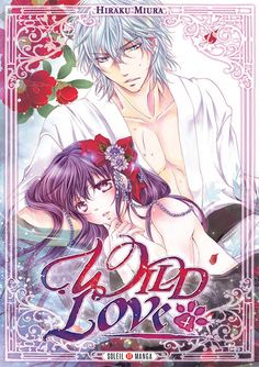 Buy Wild Love by Hiraku Miura and Read this Book on Kobo's Free Apps. Discover Kobo's Vast Collection of Ebooks and Audiobooks Today - Over 4 Million Titles! Couple Amour Anime, Anime Love Couple, Manga Couple, Anime Cupples, Anime Art, Manga Romance, Anime Reccomendations, Animes To Watch, Manga Story