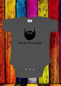 FUNNY BEARD- SOON ENOUGH- BABY ONE PIECE CREEPER VERIFY SIZE AND COLOR IN MESSAGE, http://www.amazon.com/dp/B00FD6EVOW/ref=cm_sw_r_pi_awdl_JJfJsb0Q04CEB