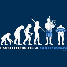 Evolution in a kilt, chart Evolution of a Scotsman, last one showing rear end with kilt raised lifted up Best Of Scotland, Scotland Funny, Scotland History, Castle Scotland, Scotland Travel, Under The Kilt, Scottish Quotes, Clan Macleod, Scottish Clans