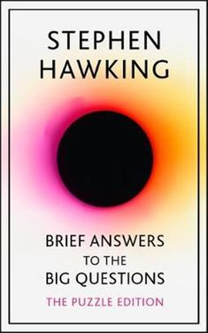 INV 500 HAW The world-famous cosmologist and #1 bestselling author of A Brief History of Time leaves us with his final thoughts on the universe's biggest questions in this brilliant posthumous work. This limited edition features the 'Big Questions Puzzle' devised by Josh Kirklin, a PhD student in Stephen Hawking's department at the University of Cambridge, and is inspired by the ten big questions in the book: Stephen Hawking Books, Professor Stephen Hawking, Holes Book Review, Little Books, Good Books, History Of Time, Science Books, Thought Provoking, Bigbang