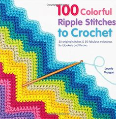 100 Colorful Ripple Stitches to Crochet: 50 Original Stitches & 50 Fabulous Colorways for Blankets and Throws by Leonie Morgan http://www.amazon.com/dp/1250049490/ref=cm_sw_r_pi_dp_fblkub1A3M08A