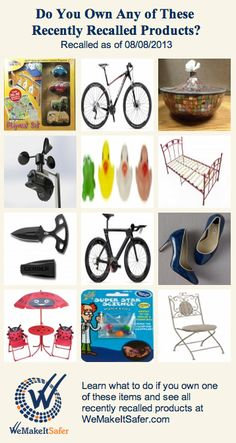 Recently recalled products, including bicycles, bistro furniture, shoes, beds & more. See the rest at WeMakeItSafer.com