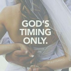 God's timing only
