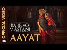 Aayat Official Video Song | Bajirao Mastani | Ranveer Singh, Deepika Padukone - YouTube