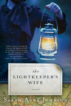 A Bookish Affair: Review: The Lightkeeper's Wife by Sarah Anne Johnson