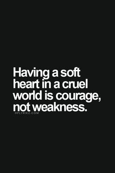 A soft heart in a cruel world.