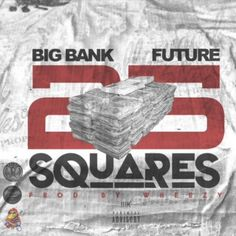 """Duct Tape Entertainment's Big Bank and Future reminisce on those days when they were running around with """"25 Squares"""" in a rental on a new track produced by Wheezy. 