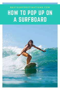How to pop up on a surfboard Skater Girl Style, Skater Girl Outfits, Skater Girls, Best Surfboards, Surfboard Storage, Surfing Tips, Surf Shirt, Surfing Pictures, Girls Bathing Suits