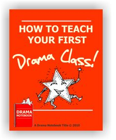 Get 'How to Teach Your First Drama Class' free on Drama Notebook.