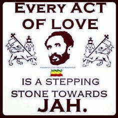 Haile Selassie I resides in the heart of all men.