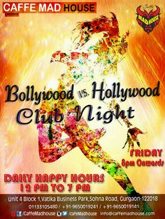 Experience both the worlds merging together as Caffe Mad House presents one of the biggest night in town Bollywood vs Hollywood with some of our desi bites to start with and drinks to get you tapping on the floor. ‪#‎BollywoodVsHollywood‬ ‪#‎PartyAllNight‬ ‪#‎DesiBites‬