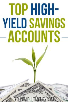 With high-yield savings accounts you get the best of both worlds - a secure place to stash your cash and the chance to earn higher interest rates. We rounded up all of the top high-yield savings account so you can start earning more on your savings today. High Yield Savings Account, Money Market Account, High Interest Savings Account, Savings Accounts, Savings Plan, Banks, Budget Planer, Financial Tips, Financial Planning