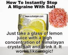 Remedies That Really Work Stop A MIgraine With Salt.Heard alot of things about Himalayan salt. May have to try itStop A MIgraine With Salt.Heard alot of things about Himalayan salt. Arthritis Remedies, Health Remedies, Arthritis Hands, Herbal Remedies, Migraine Remedy, Cold Remedies, Headache Home Remedies, Migraine Diet, Bloating Remedies