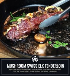 Mushrooms and Swiss always taste amazing on a Burger, but just wait till you try the Killer Combo stuffed into an Elk Tenderloin. Elk Meat Recipes, Deer Recipes, Wild Game Recipes, Venison Recipes, Rib Recipes, Red Wine Reduction Sauce, Venison Tenderloin, Deer Meat, Stuffed Mushrooms